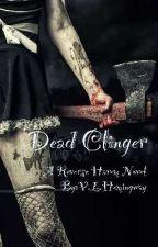 Dead Clinger (Zombie Reverse Harem) Book 1 Of 2 by VLHemingway