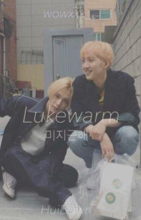 Lukewarm 미지근해  ▽ HuiDawn by wowxxx_