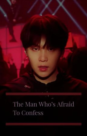 ~The Man Who's Afraid To Confess~ by Futuremrsjunghoseok