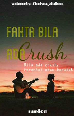 Fakta Bila Ada Crush  by Shad_Leen