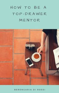 How To Be A Top-Drawer Mentor cover
