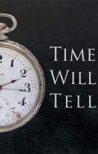 Time Will Tell by Yuwanatmadja