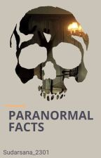 PARANORMAL FACTS... by Sudarsana2301