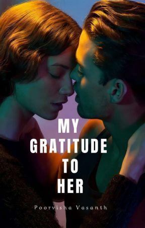 MY GRATITUDE TO HER ✔ by PoorvishaVasanth