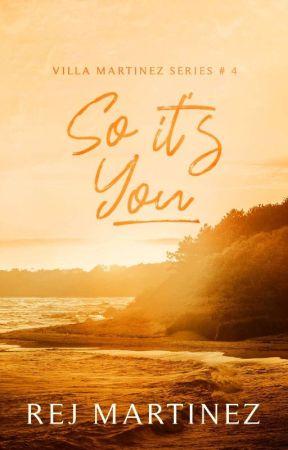 So It's You (Villa Martinez Series #4) by rejmartinez