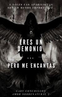 Eres un demonio... pero me encantas (AS2) (TERMINADO) cover