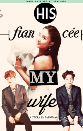 His Fiancée, My Wife (EXO Fan Fiction) [Discontinued] by jeonwonussi