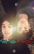 ||More Than A Brother?||Lucas X Marcus|| by WamboWolfie