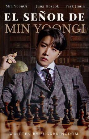 El señor de Min Yoongi ; 【 ʏᴏᴏɴsᴇᴏᴋ / sᴏᴘᴇ 】 by sugxrkingdom