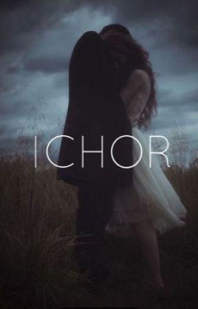 Ichor by amansurvives