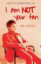 I am NOT your fan | EXO CHEN by daemarshmallow