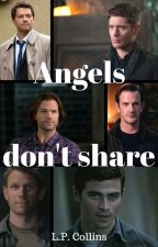 Angels Don't Share by LPCollins