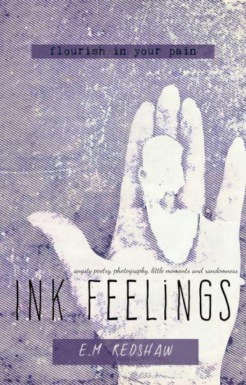Ink Feelings - Poetry by StoryworldofEm