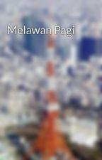 Melawan Pagi by Ifroh_Hana