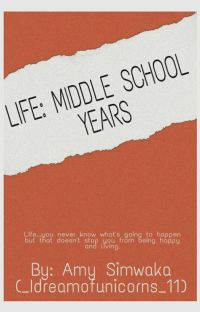 Life: Middle School Years(undergoing Editing) cover