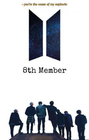 COMPLETE [BTS Ff] ~ 8th Member Of BTS  by DaydreamJhopeJh