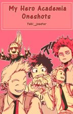 My Hero Academia Oneshots by Yaki_joestar