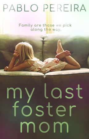 My last foster mom - A novella by CeladonBayStories