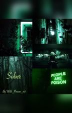 Sober (Ticci Toby x reader) by Wild_person_147