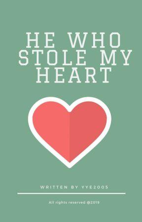He, Who Stole My Heart [La Casa Series 1#] by YYE2005