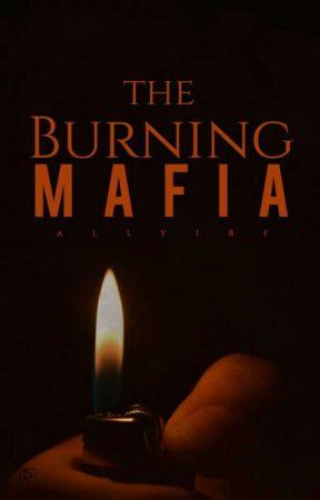 The Burning Mafia (#2 de Bilogía) by ally18F