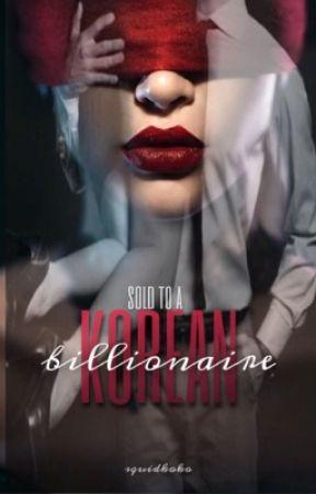 Sold To A Korean Billionaire by squidkoko