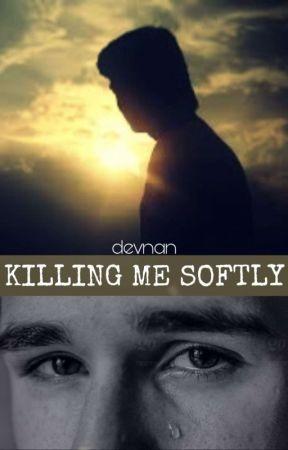 Killing Me Softly by devnan