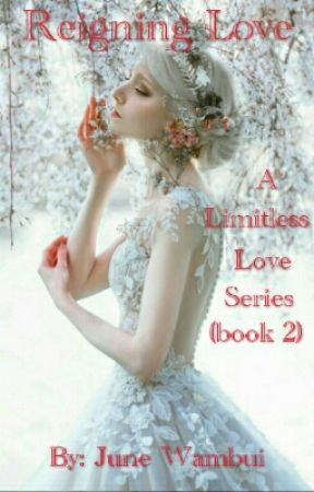 Reigning Love. (A Sequel To Boundless Love) (Christian Romance). by junewamboi