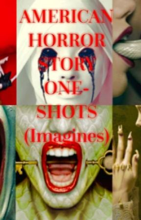 AHS One-Shots by wholesomelad_
