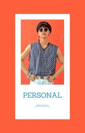 PERSONAL [Ten] by _Mnemea_