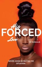 His forced love(BWWM) (interracial)         (COMPLETE) by MunaAli8