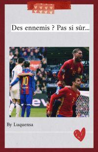 Des ennemis pas si ennemis que ça (CR7/Messi )(Sergio Ramos/Gérard Pique) cover
