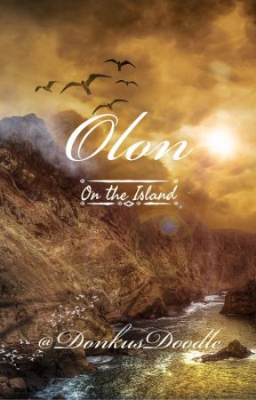 Olon: On The Island by DonkusDoodle