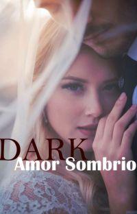 DARK - Amor Sombrio (Concluída) cover