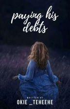 Paying His Debts  by Okie_Teheehe