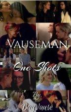 Vauseman One Shots  by bayvause