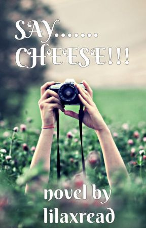 Say....... Cheese!!! by LilaxRead