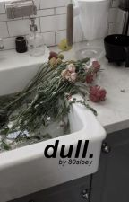dull。bbh by 80sloey