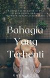 ( Completed ) Bahagia Yang Terhenti . cover
