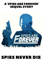 Spies Never Die by thehermionegirl_