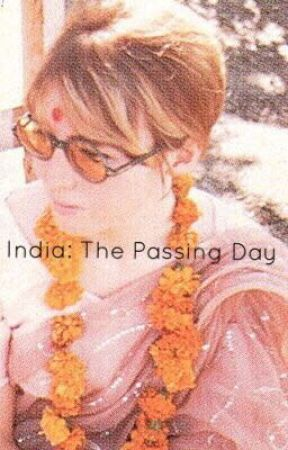 India: The Passing Day  by InMyOwnWrite64