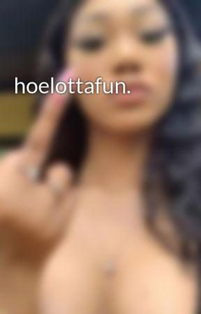 hoelottafun. by exquisitevibe