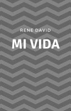 Mi Vida... by Rene_4_lif3
