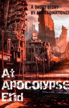 At Apocalypse End by mrimagination01