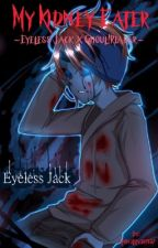 My Kidney Eater ~Eyeless Jack x Ghoul! Reader~ [ON HOLD] by Denkichuuuuu