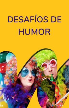 Desafíos de Humor by WattpadHumorES