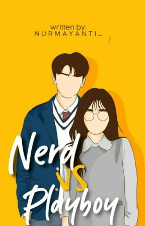 NERD VS PLAYBOY [New Version] by Nurmayanti_