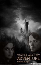 Vampire Academy Adventure❤️ by laylacm2
