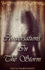 Conversations In the Storm by WomanInSydney