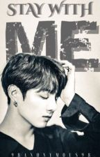 Stay With Me || JJK [BOOK II] ✔️ by 98Anonymous98